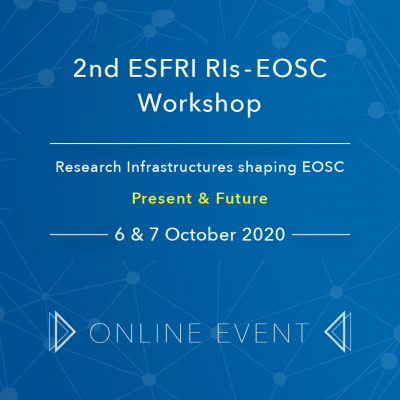 "2nd ESFRI RIs-EOSC Workshop ""Research Infrastructures shaping EOSC"" goes digital"